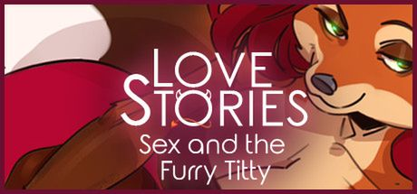 Love Stories: Sex and the Furry Titty [Final]